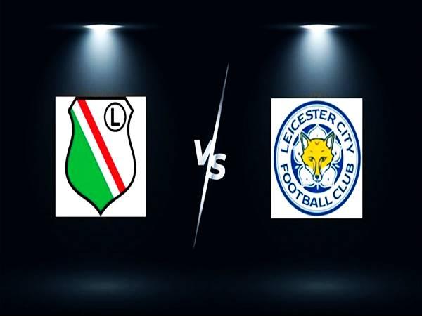 Dự đoán kết quả Legia Warsaw vs Leicester, 23h45 ngày 30/09